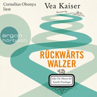 Vea Kaiser: Rückwärtswalzer oder Die Manen der Familie Prischinger (Ungekürzte Lesung)