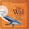 John Ironmonger: Der Wal und das Ende der Welt (Ungekürzte Lesung)