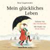 Rose Lagercrantz: Mein glückliches Leben (Ungekürzte Lesung mit Musik)