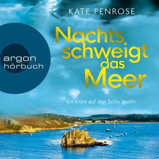 Kate Penrose: Nachts schweigt das Meer - Ein Krimi auf den Scilly-Inseln (Ungekürzte Lesung)