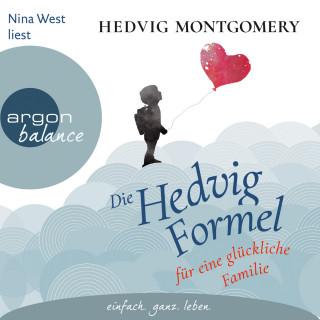 Hedvig Montgomery: Die Hedvig-Formel für eine glückliche Familie (Ungekürzte Lesung)