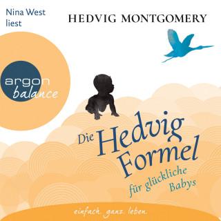 Hedvig Montgomery: Die Hedvig-Formel für glückliche Babys (Gekürzte Lesung)