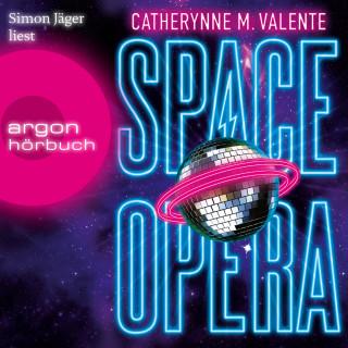 Catherynne M. Valente: Space Opera (Ungekürzte Lesung)