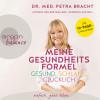 Petra Bracht: Meine Gesundheitsformel - gesund, schlank, glücklich (Ungekürzte Lesung)
