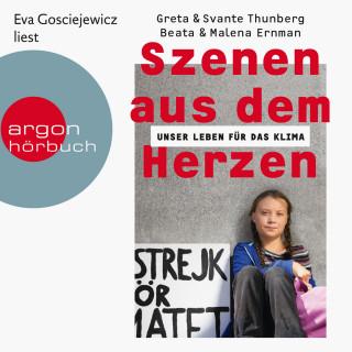 Greta Thunberg, Svante Thunberg, Beata Ernman, Malena Ernman: Szenen aus dem Herzen - Unser Leben für das Klima (Ungekürzte Lesung)