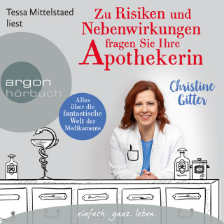 Christine Gitter: Zu Risiken und Nebenwirkungen fragen Sie Ihre Apothekerin - Alles über die fantastische Welt der Medikamente (Ungekürzte Lesung)