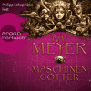 Kai Meyer: Die Krone der Sterne - Maschinengötter (Ungekürzte Lesung)