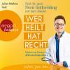 Sven Gottschling, Lars Amend: Wer heilt, hat Recht - Chancen und Grenzen der Alternativmedizin (Ungekürzte Lesung)