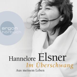 Hannelore Elsner: Im Überschwang - Aus meinem Leben (Ungekürzte Lesung)