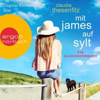 Claudia Thesenfitz: Mit James auf Sylt: Ein Glückshörbuch (Ungekürzte Lesung)