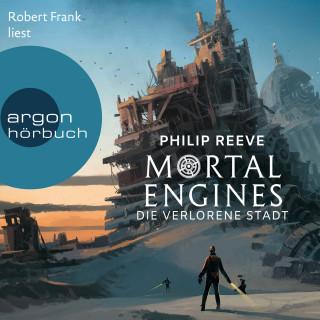 Philip Reeve: Mortal Engines - Die verlorene Stadt (Ungekürzte Lesung)