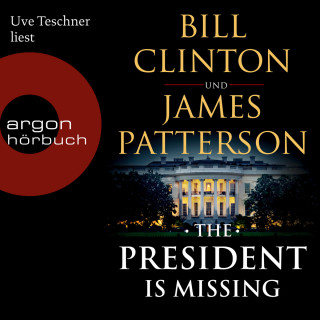 Bill Clinton, James Patterson: The President is Missing (Ungekürzte Lesung)