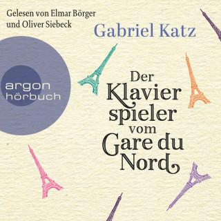 Gabriel Katz: Der Klavierspieler vom Gare du Nord (Ungekürzte Lesung)