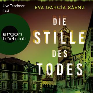 Eva García Sáenz: Die Stille des Todes - Inspector Ayala ermittelt, Band 1 (Gekürzte Lesung)