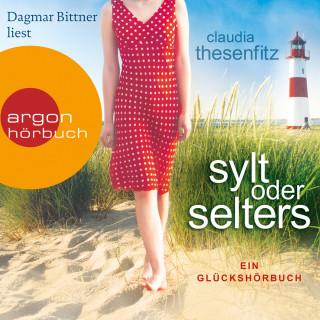Claudia Thesenfitz: Sylt oder Selters: Ein Glückshörbuch (Ungekürzte Lesung)