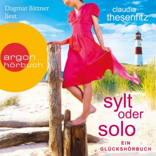 Claudia Thesenfitz: Sylt oder solo: Ein Glückshörbuch (Ungekürzte Lesung)