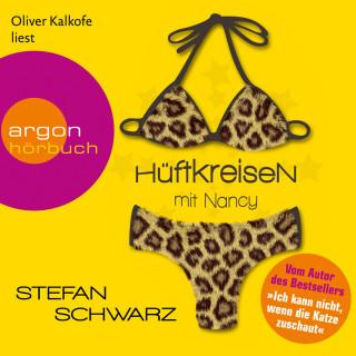 Stefan Schwarz: Hüftkreisen mit Nancy (Gekürzte Lesung)