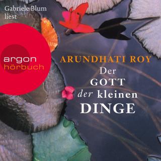 Arundhati Roy: Der Gott der kleinen Dinge (Ungekürzte Lesung)