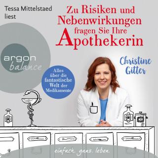 Christine Gitter: Zu Risiken und Nebenwirkungen fragen Sie Ihre Apothekerin - Alles über die fantastische Welt der Medikamente (Gekürzte Lesung)