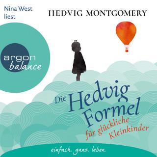 Hedvig Montgomery: Die Hedvig-Formel für glückliche Kleinkinder (Ungekürzte Lesung)