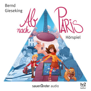 Bernd Gieseking: Ab nach Paris (Hörspiel)