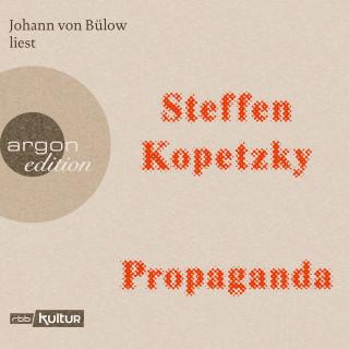 Steffen Kopetzky: Propaganda (Gekürzte Lesung)