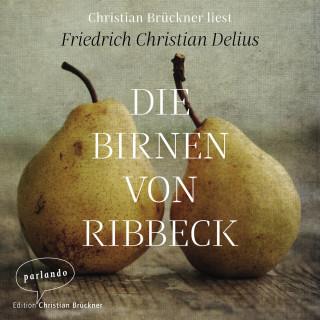 Friedrich Christian Delius: Die Birnen von Ribbeck (Ungekürzte Lesung)