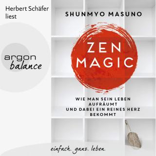 Shunmyo Masuno: Zen Magic - Wie man sein Leben aufräumt und dabei ein reines Herz bekommt (Ungekürzte Lesung)