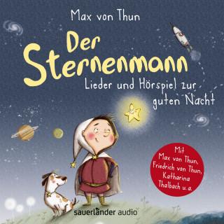 Max von Thun: Der Sternenmann - Lieder und Hörspiel zur guten Nacht (Musik und Hörspiel)