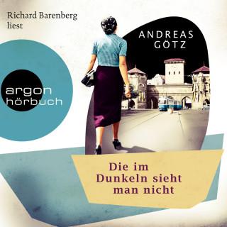 Andreas Götz: Die im Dunkeln sieht man nicht (Gekürzte Lesung)
