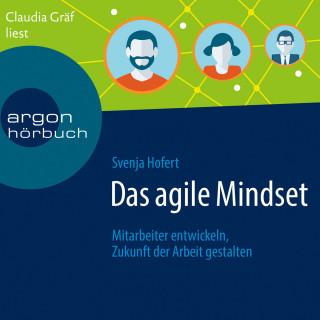 Svenja Hofert: Das agile Mindset - Mitarbeiter entwickeln, Zukunft der Arbeit gestalten (Ungekürzte Lesung)