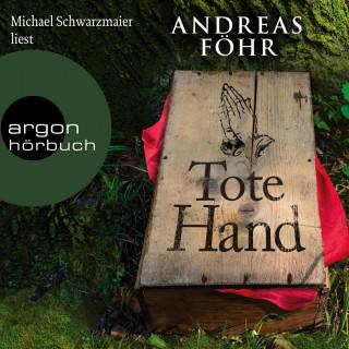 Andreas Föhr: Tote Hand - Geschichten (Autorisierte Lesefassung)