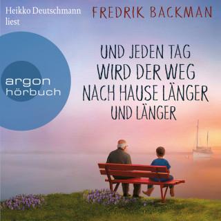 Fredrik Backman: Und jeden Tag wird der Weg nach Hause länger und länger - Anselm Grün begegnen (Ungekürzte Lesung)