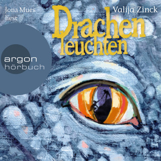 Valija Zinck: Drachenleuchten (Gekürzte Lesung)