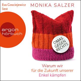Monika Salzer: Omas gegen rechts - Warum wir für die Zukunft unserer Enkel kämpfen (Ungekürzte Lesung)