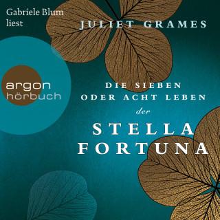 Juliet Grames: Die sieben oder acht Leben der Stella Fortuna (Gekürzte Lesung)