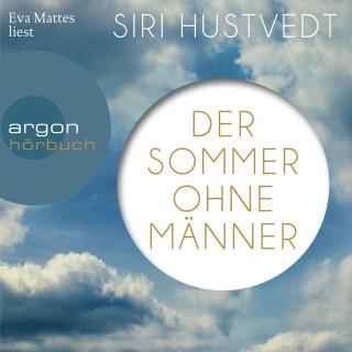 Siri Hustvedt: Der Sommer ohne Männer (Ungekürzte Lesung)