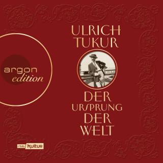 Ulrich Tukur: Der Ursprung der Welt (Ungekürzte Autorenlesung)