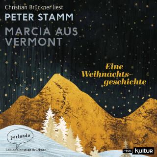Peter Stamm: Marcia aus Vermont - Eine Weihnachtsgeschichte (Ungekürzte Lesung)