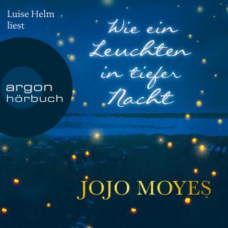 Jojo Moyes: Wie ein Leuchten in tiefer Nacht (Gekürzte Lesefassung)