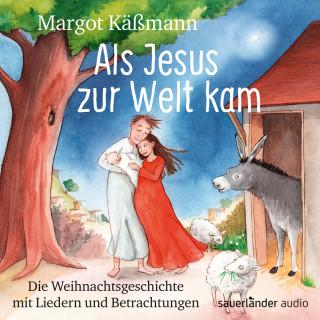 Margot Käßmann: Als Jesus zur Welt kam - Die Weihnachtsgeschichte mit Liedern (Ungekürzte Lesung)