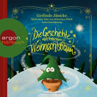 Gerlinde Jänicke, Sebastian Fitzek: Die Geschichte vom traurigen Weihnachtsbaum (Ungekürzte Lesung)