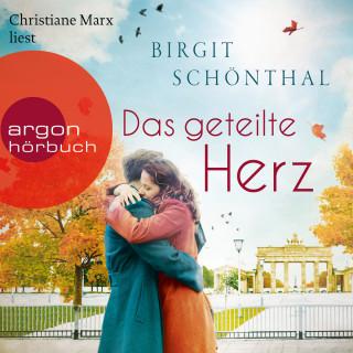 Birgit Schönthal: Das geteilte Herz (Ungekürzte Lesung)