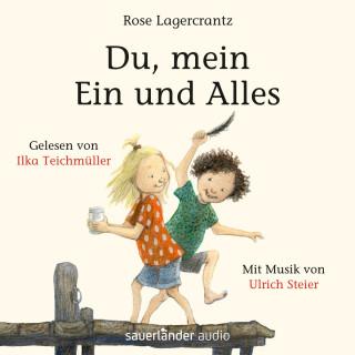 Rose Lagercrantz: Du, mein Ein und Alles (Ungekürzte Lesung)