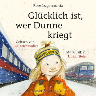 Rose Lagercrantz: Glücklich ist, wer Dunne kriegt (Ungekürzte Lesung)