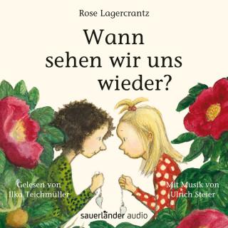 Rose Lagercrantz: Wann sehen wir uns wieder? (Ungekürzte Lesung)