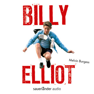 Melvin Burgess: Billy Elliot (Ungekürzte Lesung)