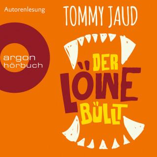 Tommy Jaud: Der Löwe büllt (Ungekürzte Autorenlesung)