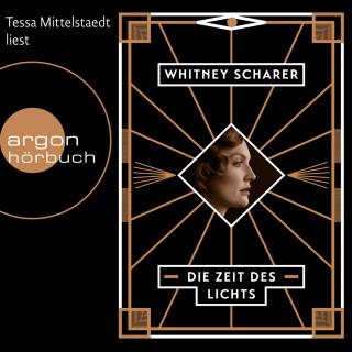 Whitney Scharer: Die Zeit des Lichts (Gekürzte Lesefassung)