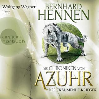 Bernhard Hennen: Der träumende Krieger - Die Chroniken von Azuhr, Band 3 (Ungekürzte Lesung)